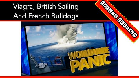 Viagra, British Sailing And French Bulldogs On World Wide Panic