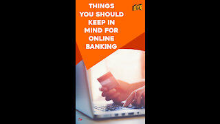 Top 4 Things You Should Keep In Mind While Banking Online *