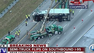 Large truck flips on I-95 SB in Boca Raton - Video