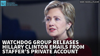 Watchdog Group Releases Clinton Emails From Huma Abedin's Private Account - Video