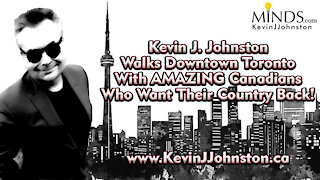Kevin J Johnston Walks In Toronto Protest with Canadian Patriots