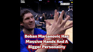 Boban Marjanovic's Has Massive Hands And A Bigger Personality