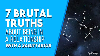7 Brutal Truths About Being In A Relationship With A Sagittarius