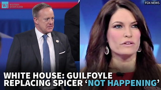 White House: Guilfoyle Replacing Spicer 'Not Happening' - Video