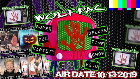 WOLFPAC Super Deluxe Fun Time Variety Show October 13th 2019