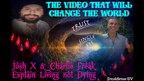 Charlie Freak and Josh X~The Video that will Change this World