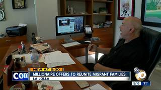 La Jolla millionaire offers to reunite migrant families - Video