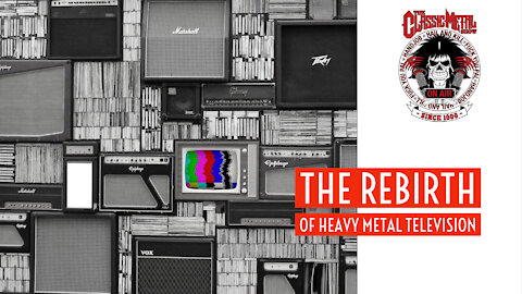 CMS | The Rebirth of Heavy Metal Television