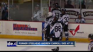 Former Steelhead Andrew Carroll dies at 32 - Video