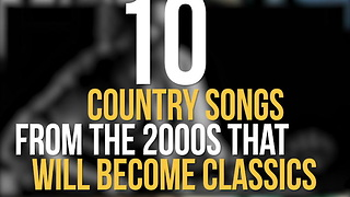 Songs from the 2000s That Will Become Country Classics