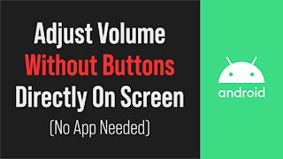 Control Volume Without Button Android (No Apps Required)