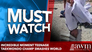 Incredible moment teenage taekwondo champ smashes world - Video