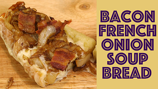 Bacon and cheese French onion soup bread - Video
