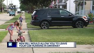 New bill would allow you to leave your car running in the driveway - Video