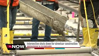 Streetcar construction shut down city intersections - Video