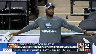 Brigade ready to face undefeated Philadelphia Soul - Video