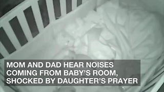 Mom and Dad Hear Noises Coming from Baby's Room, Shocked by Daughter's Prayer - Video