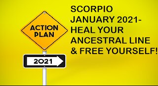 SCORPIO JANUARY -HEAL YOUR ANCESTRAL LINE & FREE YOURSELF!