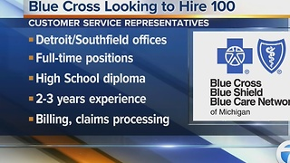 Workers Wanted: Blue Cross looking to hire 100 - Video