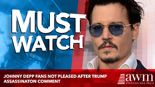 Johnny Depp Fans Not Pleased After Comment About Actors Assassinating Presidents - Video