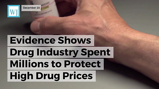 Evidence Shows Drug Industry Spent Millions To Protect High Drug Prices - Video