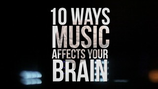 10 Ways Music Affects Your Brain - Video