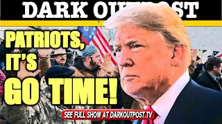 Dark Outpost 01-11-2021 Patriots, It's Go Time!