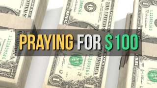 Praying for $100 - Video
