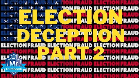 Election Deception Part 2 - Rule of Law (Documentary) By Mr TruthBomb