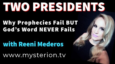 🔴TWO PRESIDENTS, Why Prophecies Fail But God's Word NEVER Fails with Reeni Mederos #propheticword