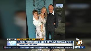 Local firefighter killed battling Thomas Fire - Video