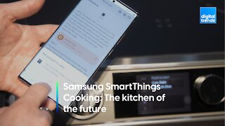 Samsung shows off SmartThings Cooking - The kitchen of the future