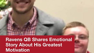 Ravens Qb Shares Emotional Story About His Greatest Motivation