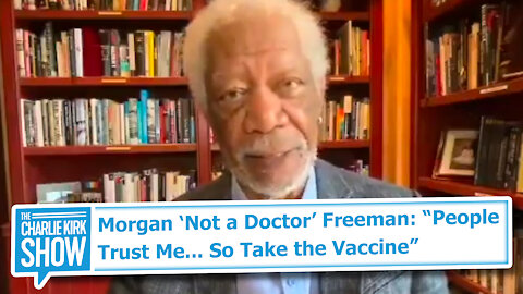 """Morgan 'Not a Doctor' Freeman: """"People Trust Me... So Take the Vaccine"""""""