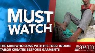 The man who sews with his toes: Indian tailor creates bespoke garments - Video