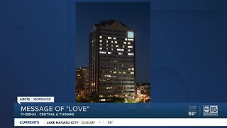 Phoenix building shines light with message of 'LOVE'