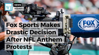 Fox Sports Makes Drastic Decision After NFL Anthem Protests - Video