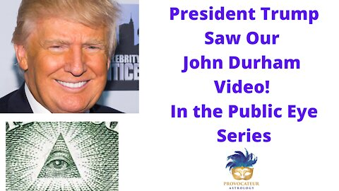 President Trump Saw Our John Durham Video!