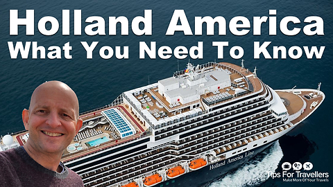 Holland America Line. What You Need To Know Before Cruising