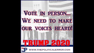 VOTE IN PERSON - TRUMP NEEDS THE VOTES COUNTED!