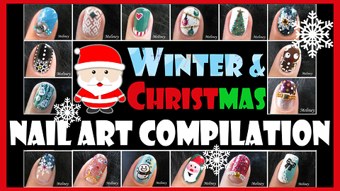 Winter & Christmas holiday nail art compilation: Meliney how-to full tutorial