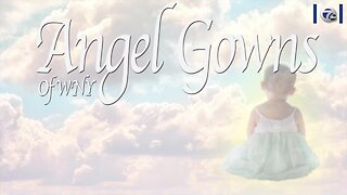 Angel Gowns bring comfort to grieving parents