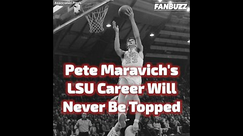 Pete Maravich's LSU Career Will Never Be Topped