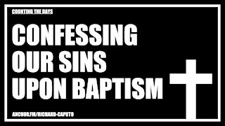 Confessing Our Sins Upon Baptism