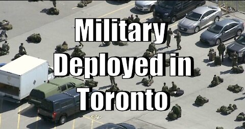Military Deployed in Toronto