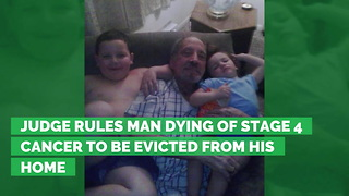 Judge Rules Man Dying of Stage 4 Cancer to Be Evicted from His Home - Video