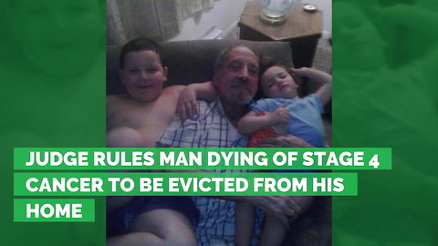 Judge Rules Man Dying of Stage 4 Cancer to Be Evicted from His Home