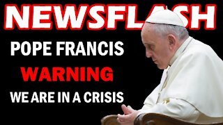 A WARNING FROM POPE FRANCIS: Our Church is in A Crisis! | NEWSFLASH