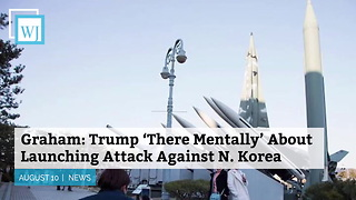 Graham Trump 'There Mentally' About Launching Attack Against N. Korea - Video