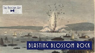 The Blasting of Blossom Rock